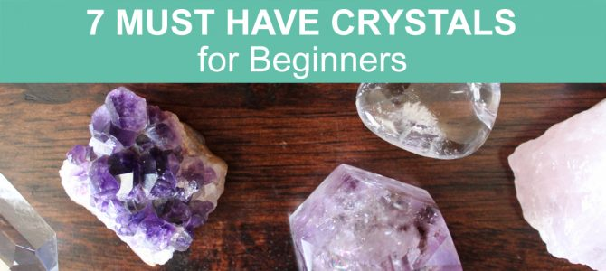 crystals beginners feature 670x300 - 7 Essential Healing Crystals